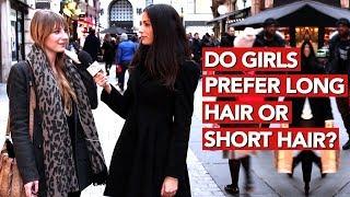 Do girls prefer long hair or short hair?