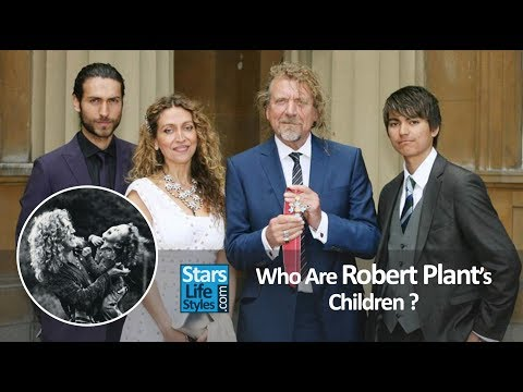 Who Are Robert Plant's Children ? [1 Daughter And 3 Sons] | Led Zeppelin Singer