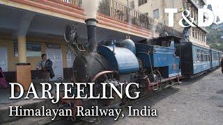 Darjeeling Himalayan Railway - Tourism In India - Travel & Discovery