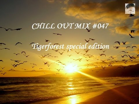 Chill Out Mix 047 (Tigerforest Sp.Ed.)