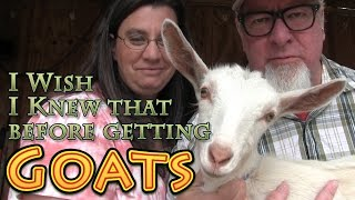 I Wish I Would Have Known That About GOATS