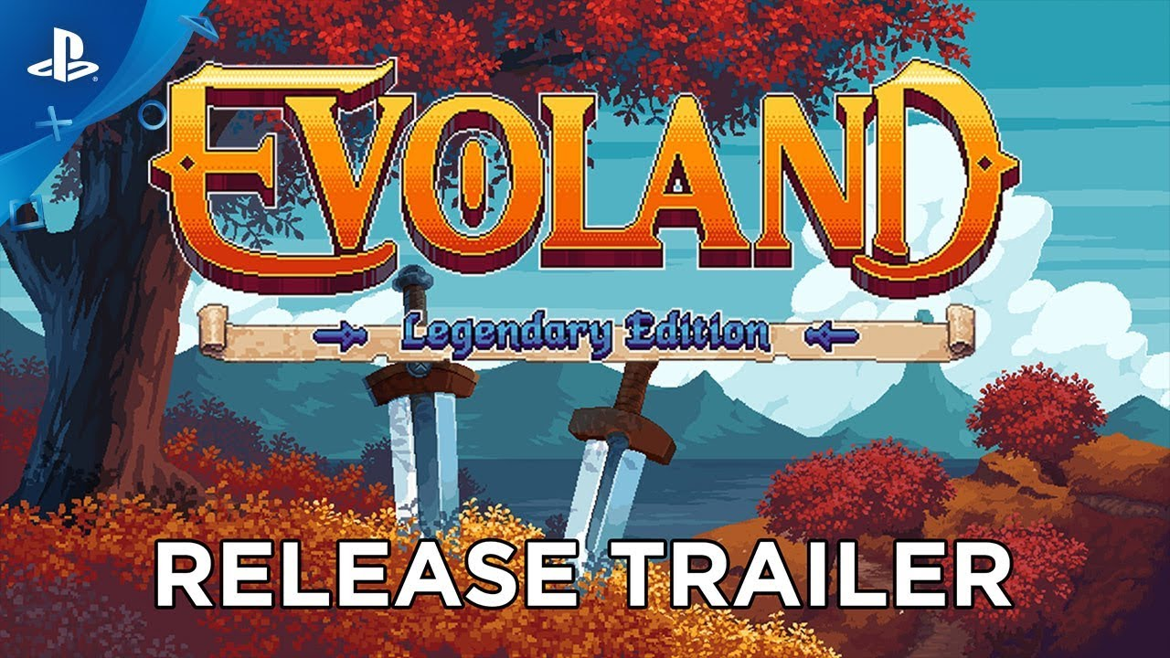 Evoland Legendary Edition - Release Trailer | PS4