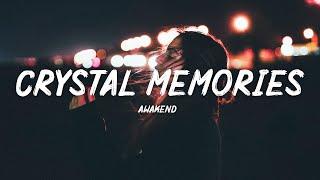 AWAKEND - Crystal Memories (Lyrics)