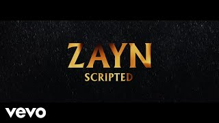 ZAYN Scripted (Audio)