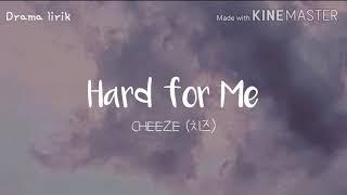 CHEEZE (치즈) - Hard for Me (Rich Man 부자 OST Part. 1) Lyrics