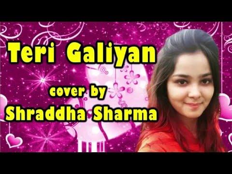 Galliyan | Ek Villain | Ankit Tiwari | Female Cover by Shraddha Sharma