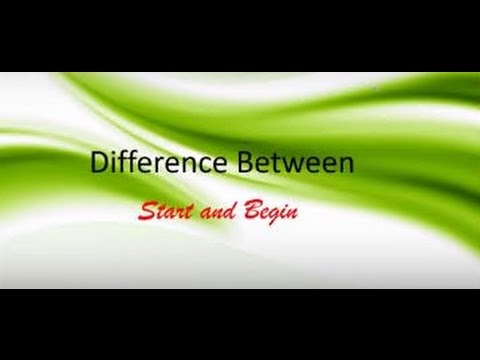 difference between start and begin