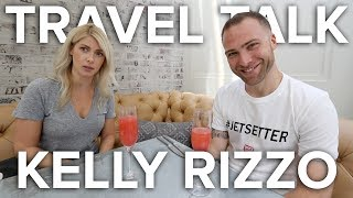 TRAVEL TALK with Kelly Rizzo of Eat Travel Rock