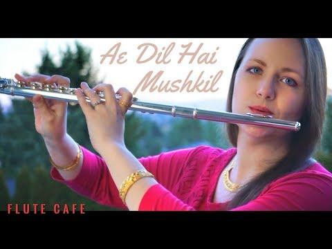 Ae Dil Hai Mushkil (Heart's Burden) - American Version, Flute Cover thumbnail