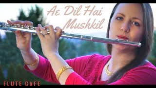 Ae Dil Hai Mushkil (Heart's Burden) - American Version, Flute Cover