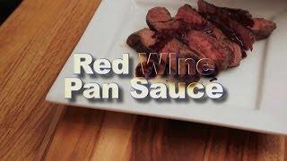 Red Wine Pan Sauce