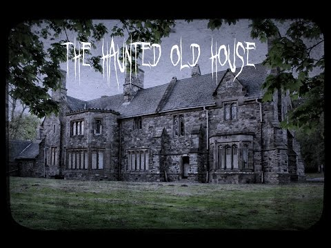 The Haunted Old Manor House - Paranormal Ghost Investigation Video