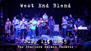 West End Blend: 2015-07-11 - The Stafford Palace Theater [HD]