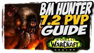BM hunter 7.2 in depth PvP Guide! WoW Legion Patch 7.2
