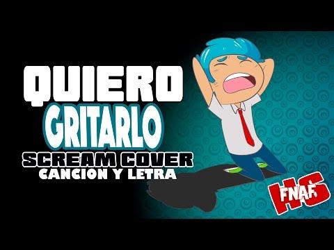 """CANCION DE BON """"QUIERO GRITARLO"""" (Canción y letra) Edd00chan w/ DUALKEYX #FNAFHS"""