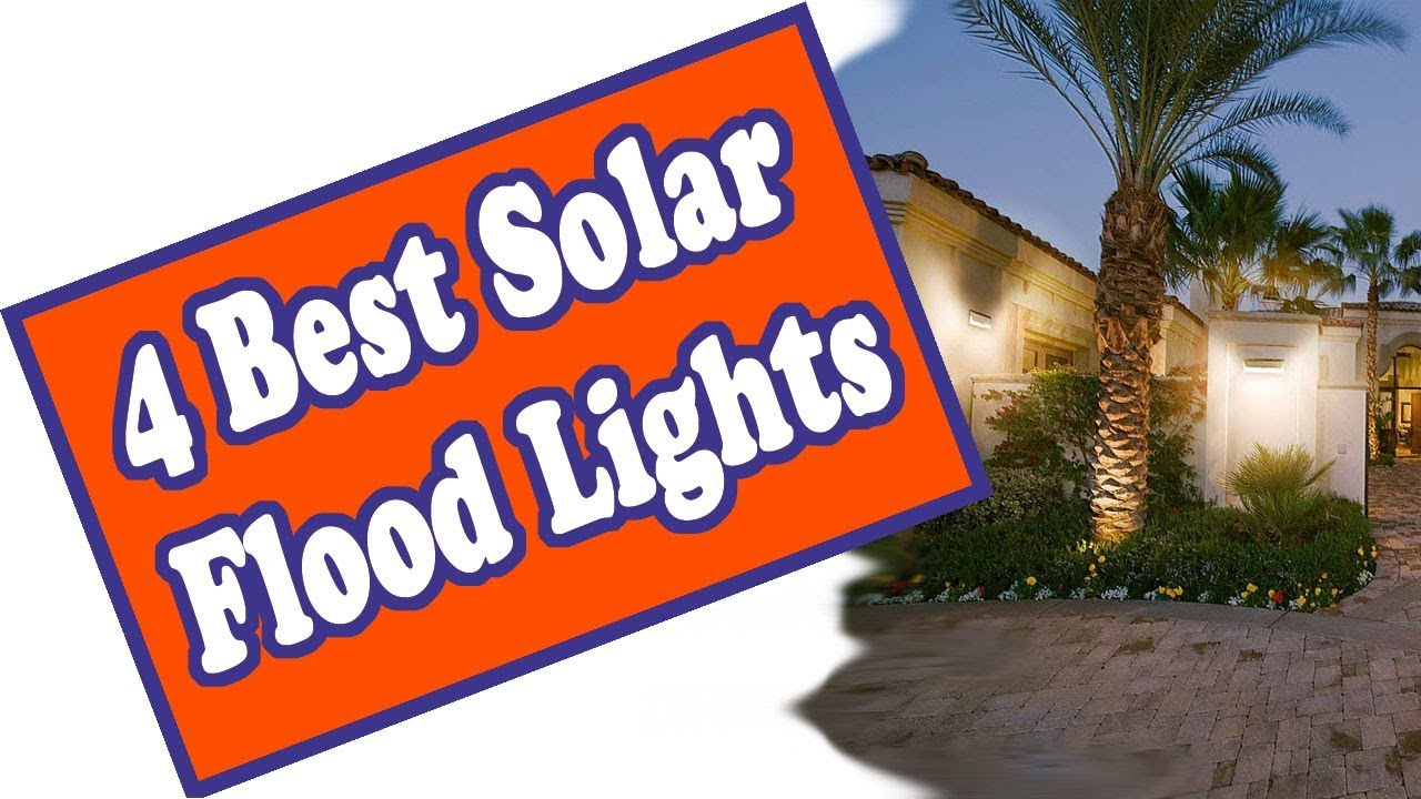 Here Is The Best Solar Ed Flood Light Top 4 Lights For Outdoor Reviewed