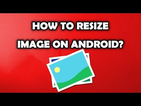 How To Resize Image On Android Phone?