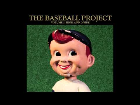 The Baseball Project -