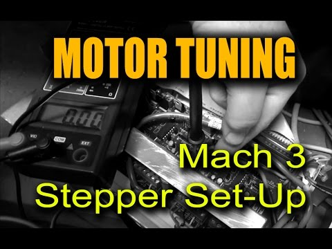 Mach3 Motor Tuning - Upgrading Stepper Motor Procedure