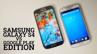 Samsung Galaxy S4 vs Google Play Edition