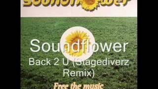 Soundflower- Back 2 U (Stagediverz Remix)