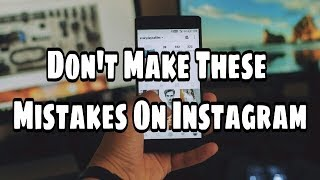 Don't Make These Mistakes On Instagram || #Instagram || How To Grow On Instagram