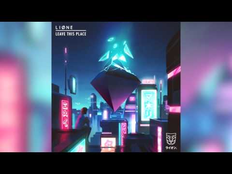 LIONE - Leave This Place (Official Audio)
