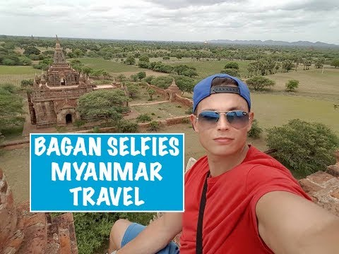 Bagan Selfies & Myanmar Travel Guide