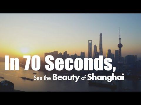 The Beauty of Shanghai in 70 Seconds