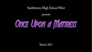 "Smithtown High School West's Performance of ""Once Upon a Mattress"" (March 17th, 2017)"