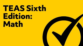 TEAS Study Guide - [Version 6 Math Review]