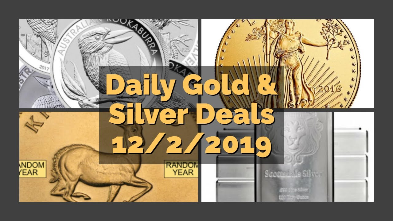 Daily Gold & Silver Deals 12/02/2019