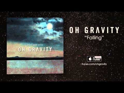 Oh Gravity - Falling (Official Audio)