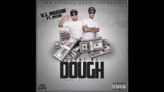 V.I Musik Feat. MCM - Count My Dough (Prod. By ALegal) (New Music RnBass)