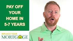 Replace Your Mortgage | How To Use A HELOC To Pay Off Your Mortgage In 5-7 Years