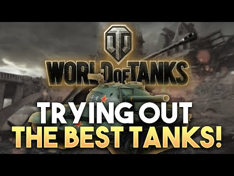 Trying out the best tanks in World of Tanks!