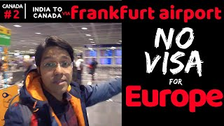 India to Canada with Layover in Frankfurt, Germany (Without European/Schengen Visa)