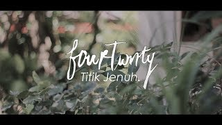 Fourtwnty - Titik Jenuh (Unofficial Lyric Video)