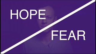 """""""Fear and Hope"""" 