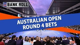 Australian Open 2019 Round 4 Best Bets  | Tennis Betting Tips & Predictions | Saturday, January 19th
