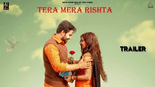 TERA MERA RISHTA (TRAILER) | VICKY KAJLA | MONIKA CHAUDHARY |NEW LATEST HARYANVI SONG TRAILER 2018
