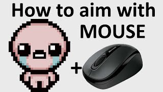 The Binding Of Isaac: Rebirth - HOW TO AIM WITH MOUSE - TUTORIAL