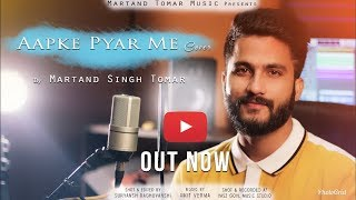 Aapke Pyar Mein Hum Savarne Lage Unplugged Cover Martand Singh Tomar Mp3 Song Download