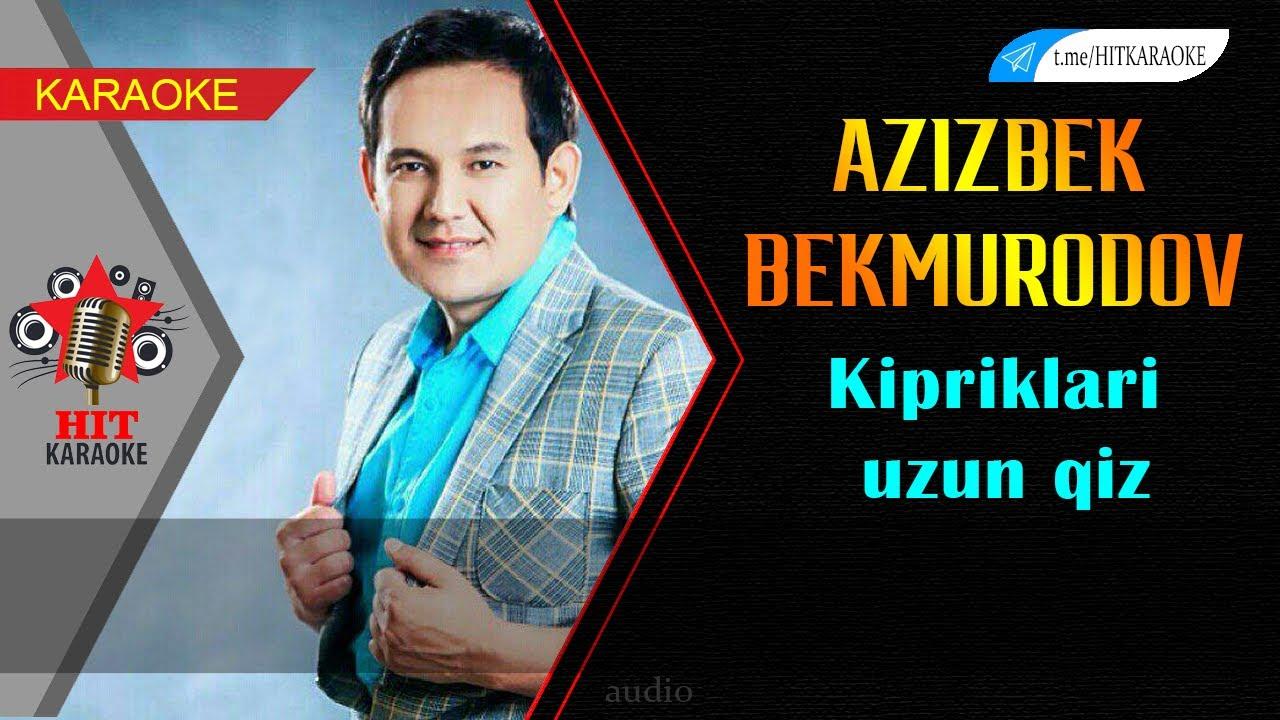 Azizbek Bekmurodov - kipriklari uzun qiz karaoke (minus)