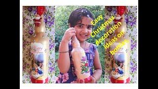 Bottle art/ bottle decoration/ chiristmas decoration ideas/ bottle painting.