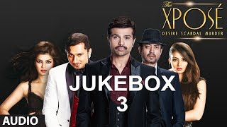 The Xpose Full (Remix) Songs | Jukebox 3 | Himesh Reshammiya, Yo Yo Honey Singh