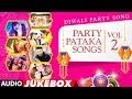 Happy Diwali: Party Pataka Songs - Diwali Party Hindi Songs(Vol. 2)1 video Jukebox I I Diwali 2018