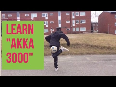 "Learn the AMAZING football skill ""Akka 3000""!"
