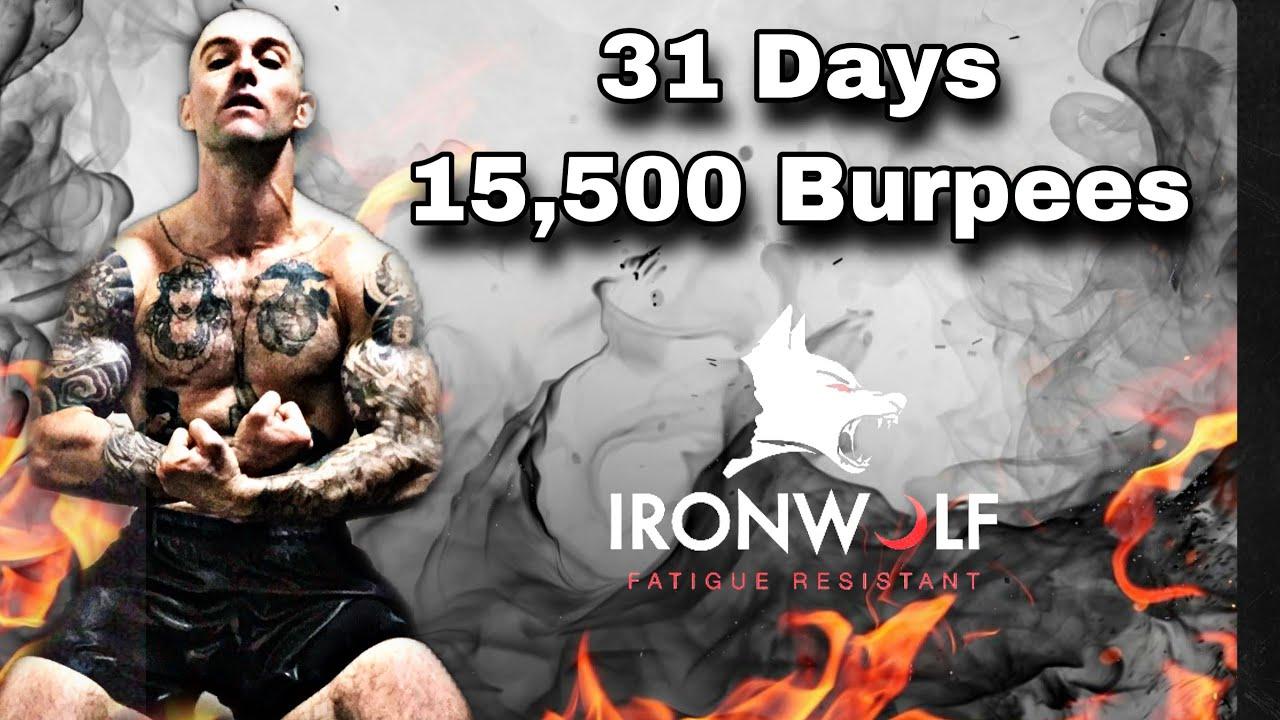 15,500 burpees in 31 days. Iron Wolf challenge .