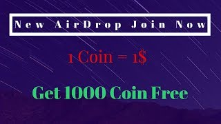 New Air Drop Join Now | 1 Coin= 1$ | Get 1000 Coins Free |